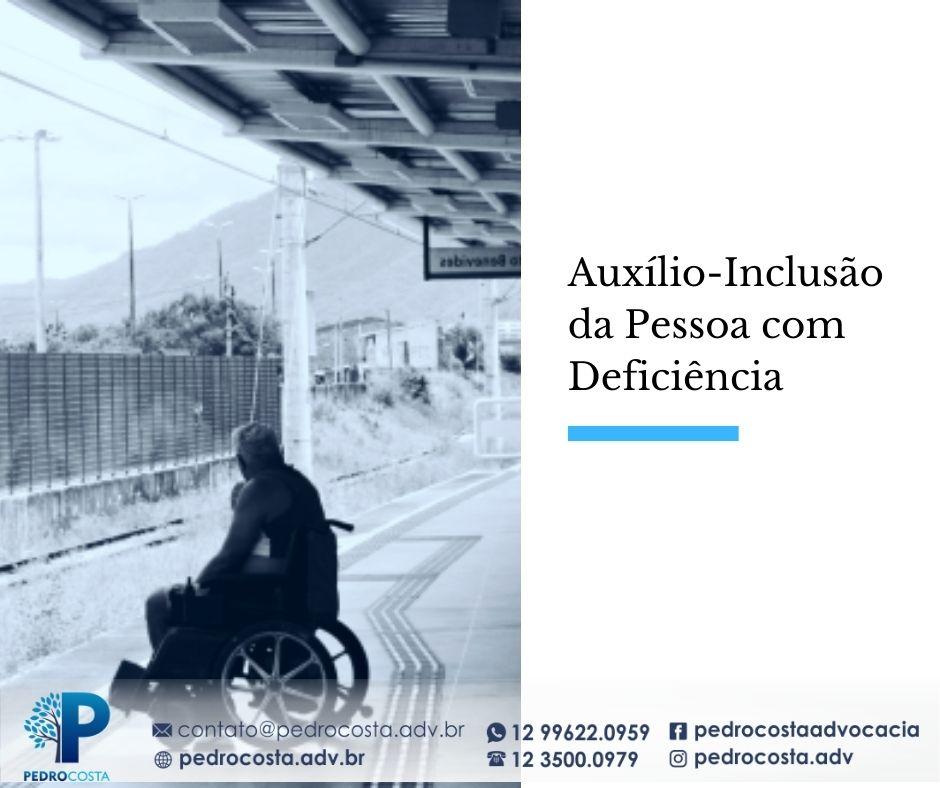 Auxílio-inclusão da Pessoa com deficiência